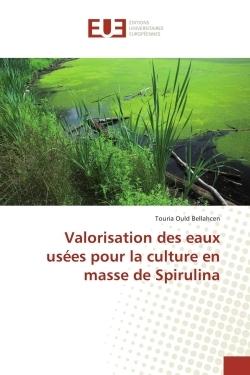 VALORISATION DES EAUX USEES POUR LA CULTURE EN MASSE DE SPIRULINA