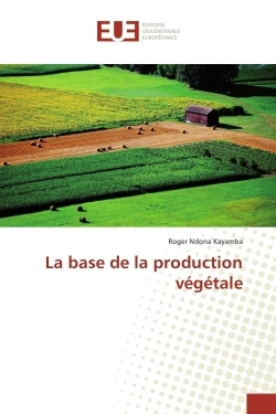 LA BASE DE LA PRODUCTION VEGETALE