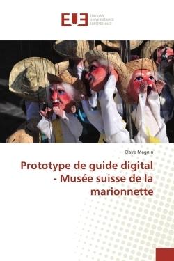 PROTOTYPE DE GUIDE DIGITAL - MUSEE SUISSE DE LA MARIONNETTE