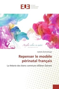 REPENSER LE MODELE PERINATAL FRANCAIS