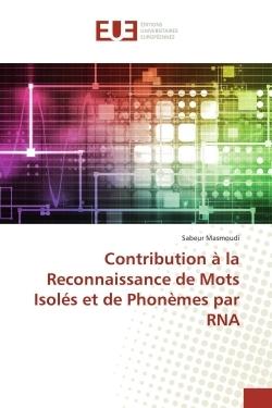 CONTRIBUTION A LA RECONNAISSANCE DE MOTS ISOLES ET DE PHONEMES PAR RNA
