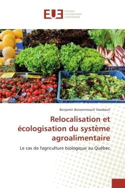 RELOCALISATION ET ECOLOGISATION DU SYSTE ME AGROALIMENTAIRE