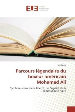PARCOURS LEGENDAIRE DU BOXEUR AMERICAIN MOHAMED ALI