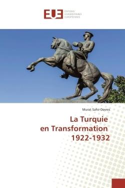 LA TURQUIE EN TRANSFORMATION 1922-1932