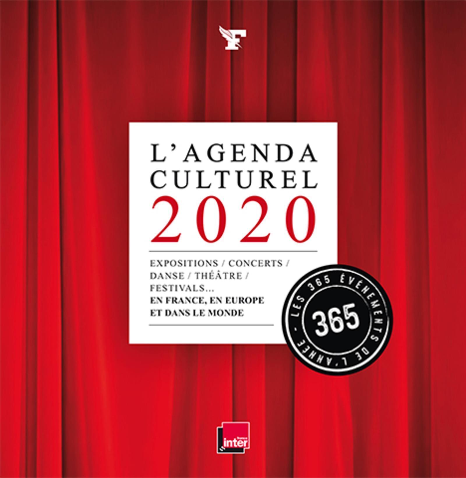L' AGENDA CULTUREL 2020 - LES 365 EVENEMENTS DE L'ANNEE. EXPOSITIONS, CONCERTS, DANSE, THE