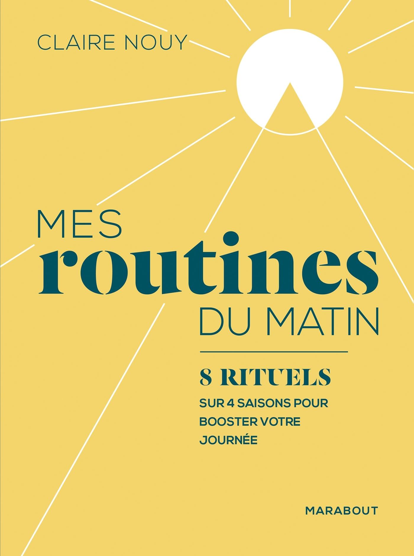 MES ROUTINES DU MATIN - 8 RITUELS AU FIL DES SAISONS