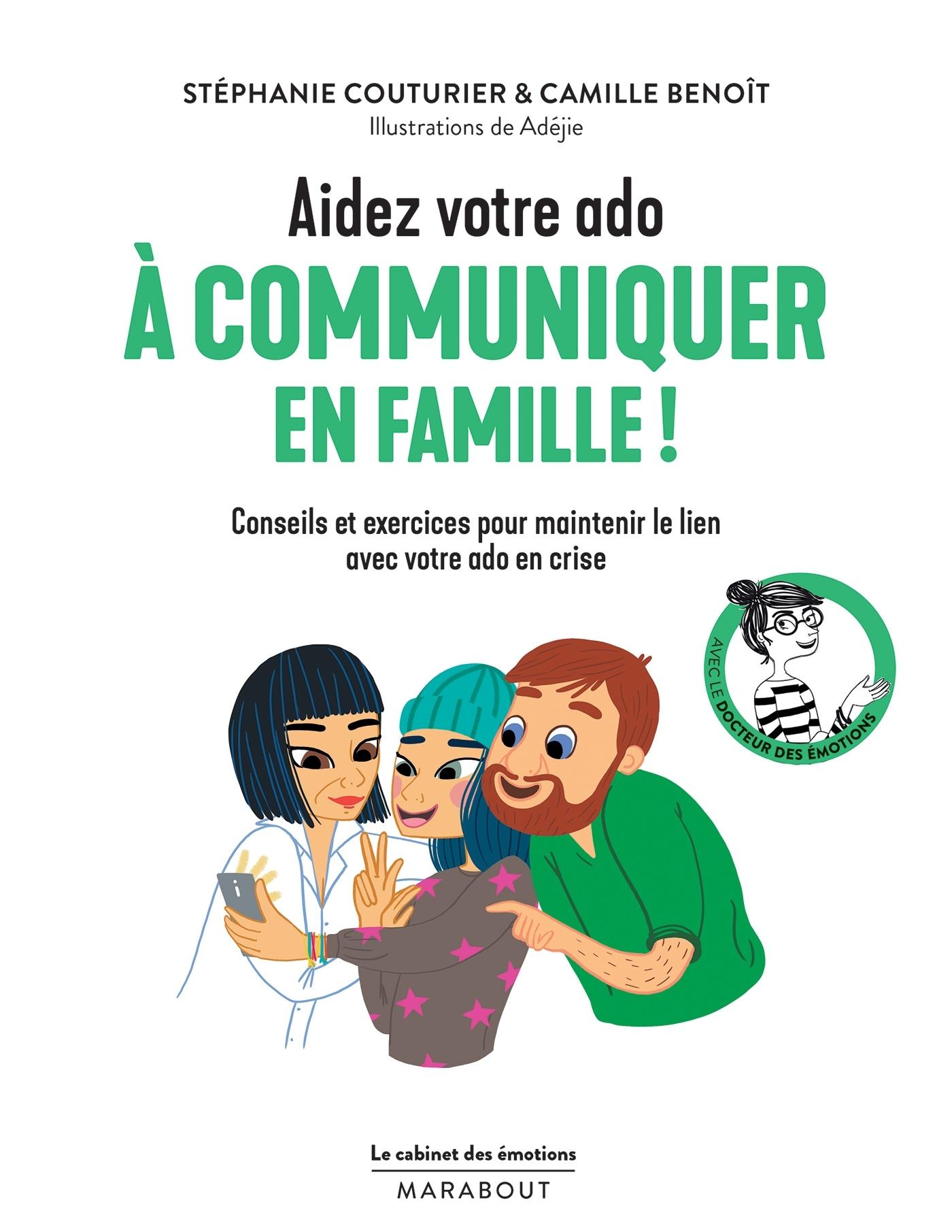 LE CABINET DES EMOTIONS : AIDEZ VOTRE ADO A COMMUNIQUER EN FAMILLE