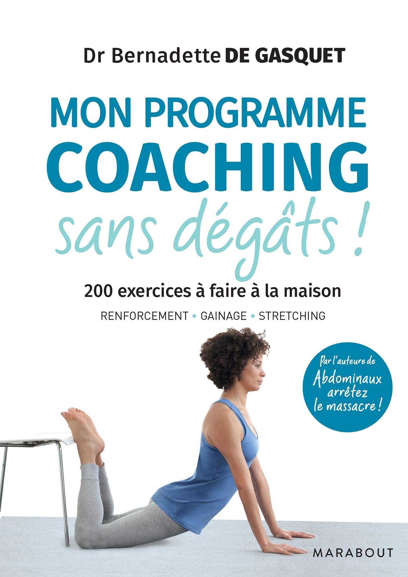 MON PROGRAMME COACHING SANS DEGATS - 200 EXERCICES A FAIRE A LA MAISON