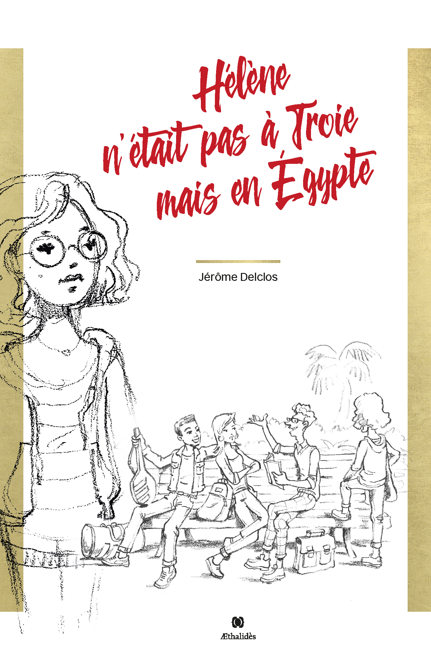 HELENE N?ETAIT PAS A TROIE MAIS EN EGYPTE