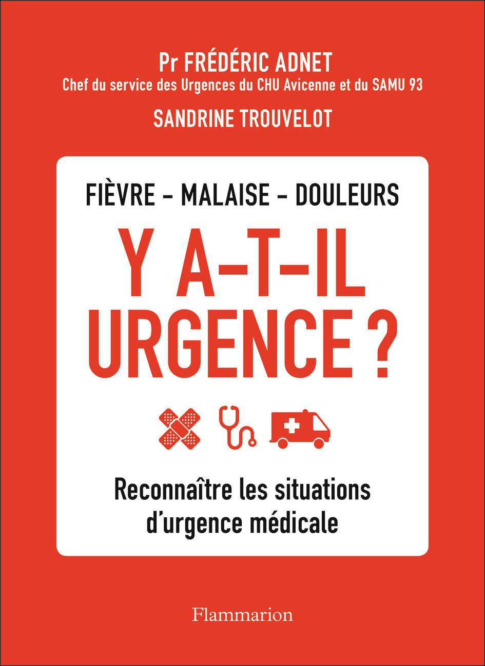 Y A-T-IL URGENCE? - RECONNAITRE LES SITUATIONS D'URGENCE MEDICALE
