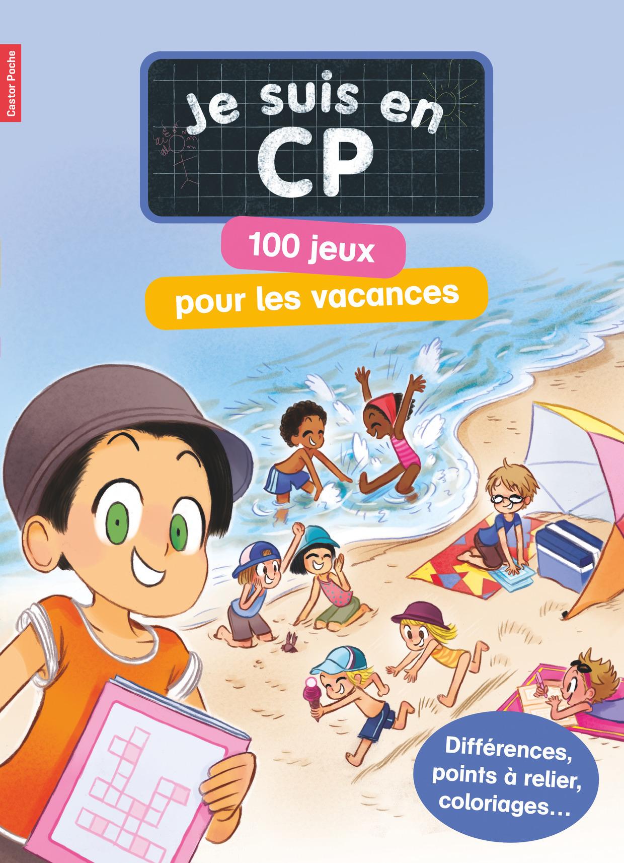 JE SUIS EN CP - 100 JEUX POUR LES VACANCES