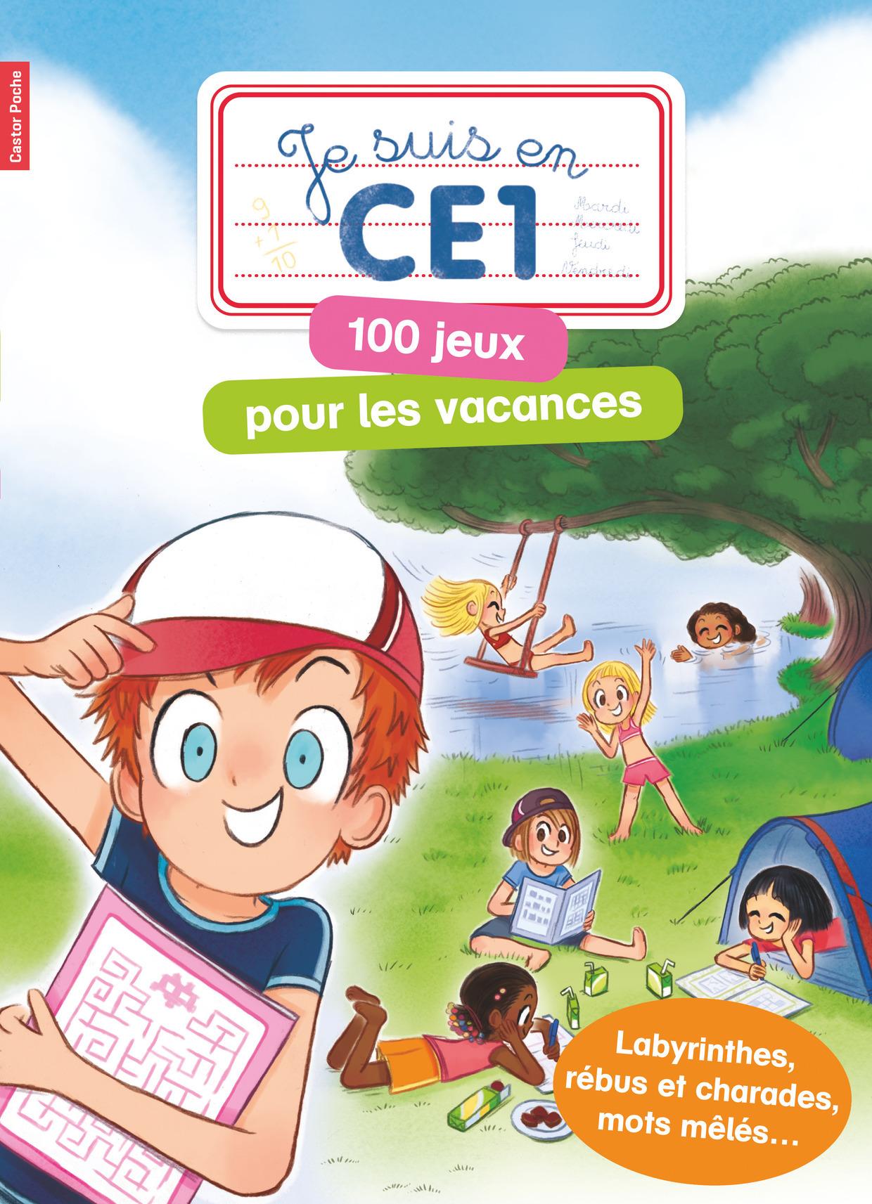 JE SUIS EN CE1 - 100 JEUX POUR LES VACANCES