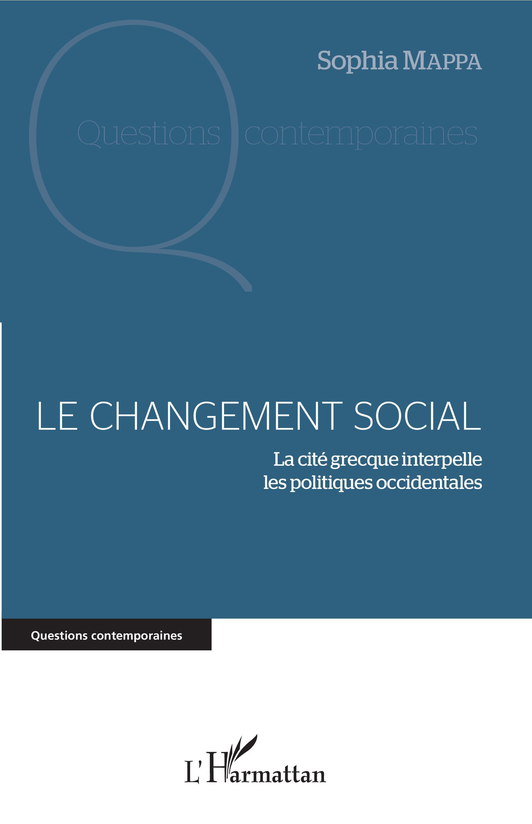 LE CHANGEMENT SOCIAL - LA CITE GRECQUE INTERPELLE LES POLITIQUES OCCIDENTALES