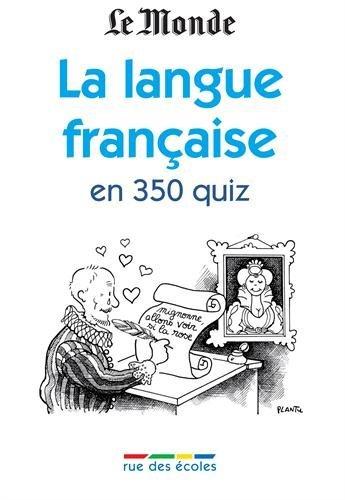 LANGUE FRANCAISE EN 350 QUIZ (LA)
