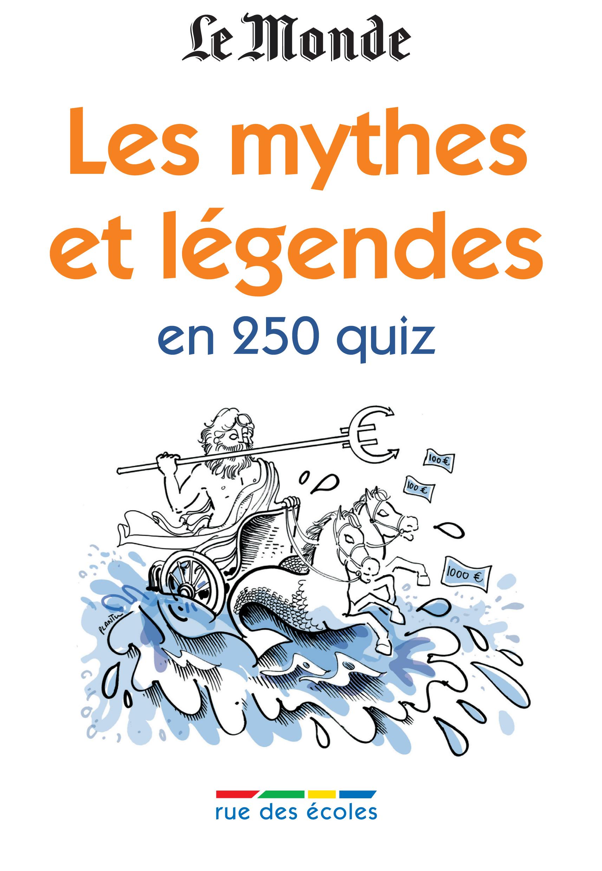 MYTHES ET LEGENDES EN 250 QUIZ (LES)