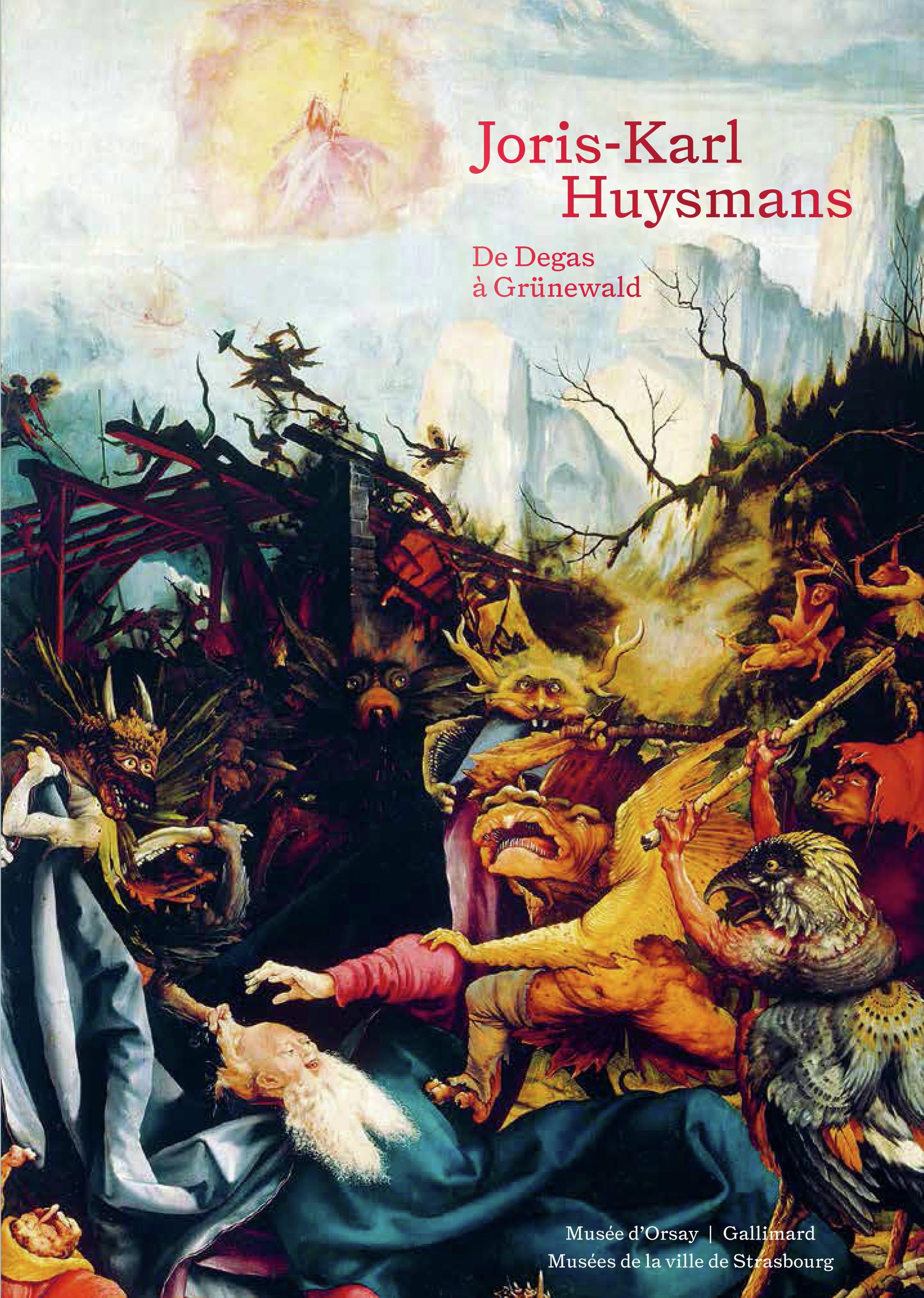 JORIS-KARL HUYSMANS - DE DEGAS A GRUNEWALD
