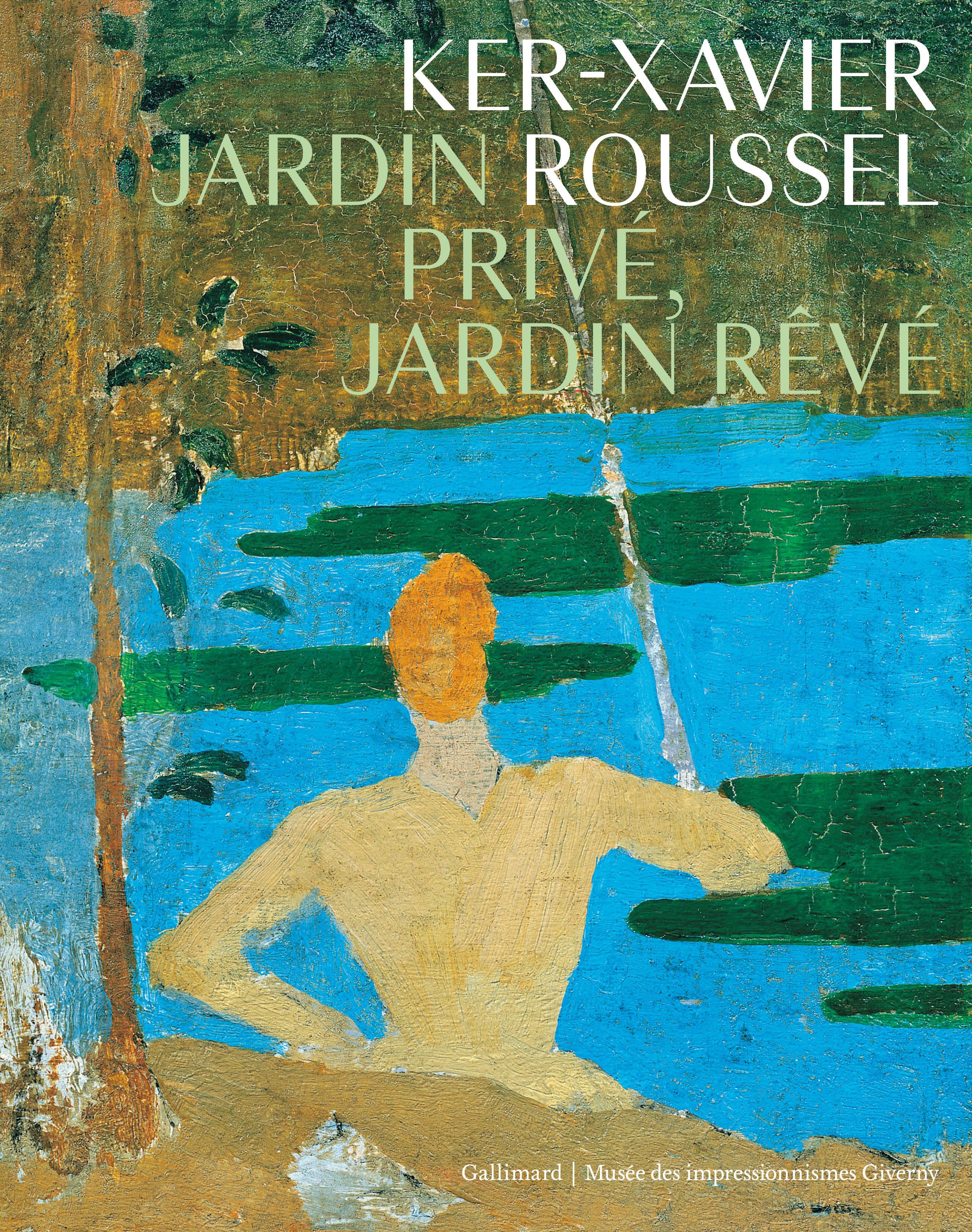 KER-XAVIER ROUSSEL - JARDIN PRIVE, JARDIN REVE