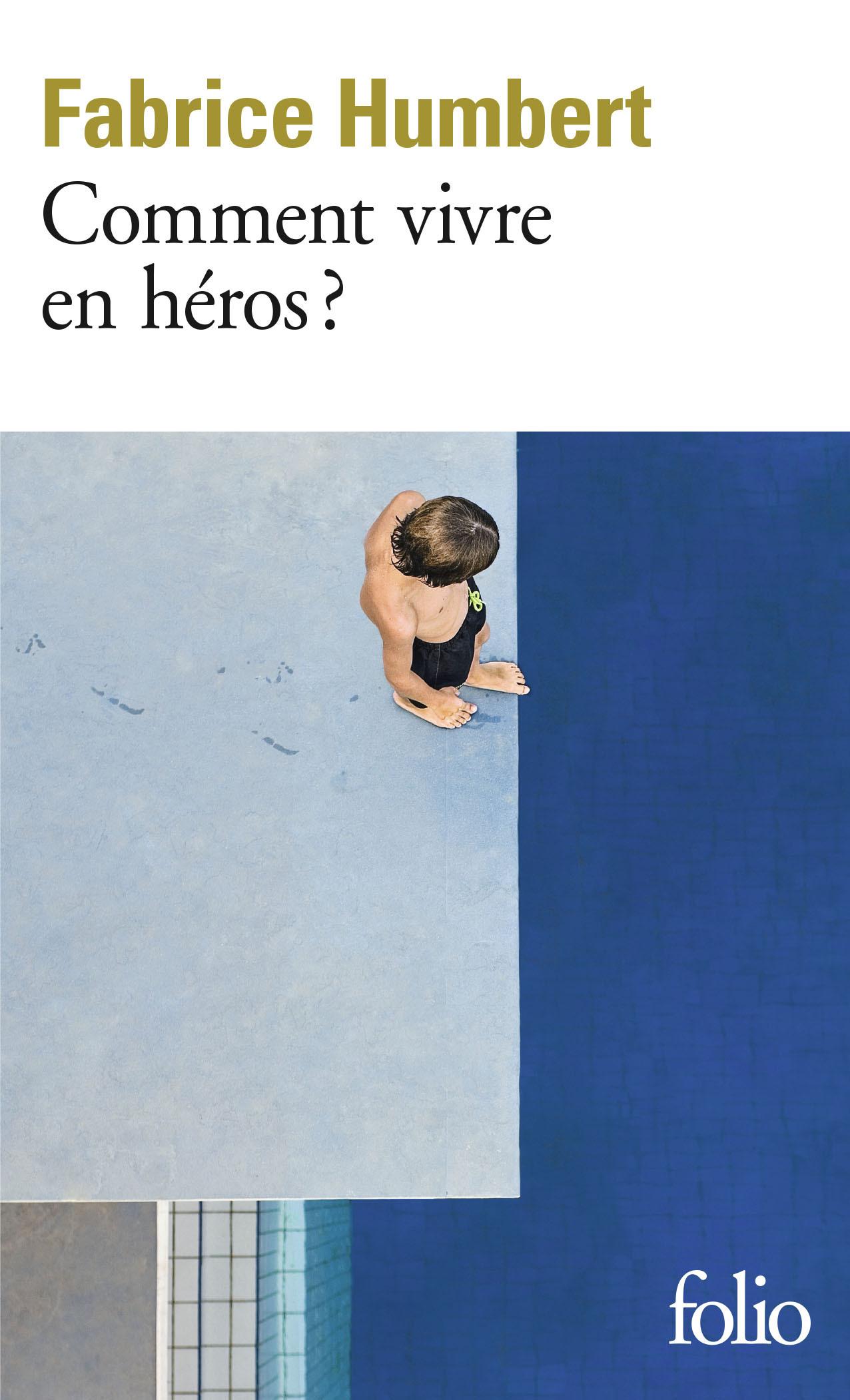COMMENT VIVRE EN HEROS ?