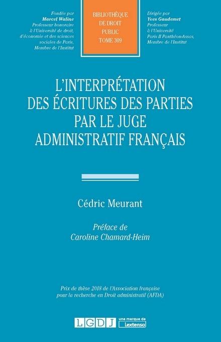 L INTERPRETATION DES ECRITURES DES PARTIES PAR LE JUGE ADMINISTRATIF FRANCAIS