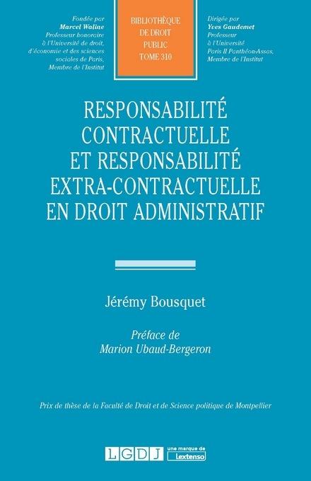 RESPONSABILITE CONTRACTUELLE ET EXTRA-CONTRACTUELLE EN DROIT ADMINISTRATIF