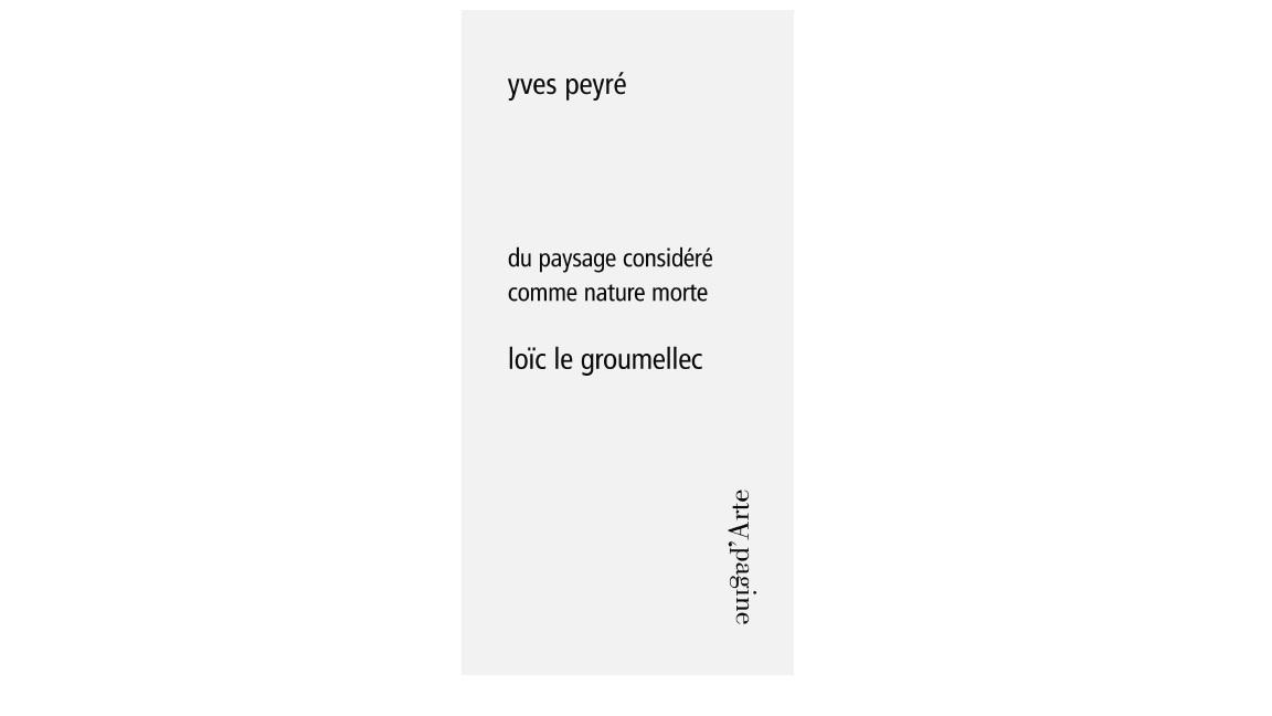 LOIC LE GROUMELLEC, DU PAYSAGE CONSIDERE COMME...