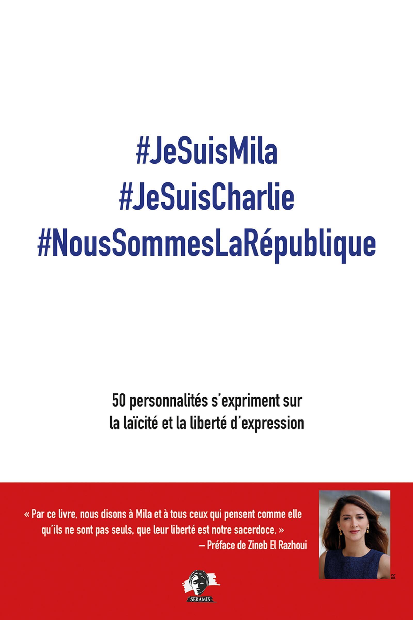#JESUISMILA #JESUISCHARLIE #NOUSSOMMESLAREPUBLIQUE - 50 PERSONNALITES S'EXPRIMENT SUR LA LAI