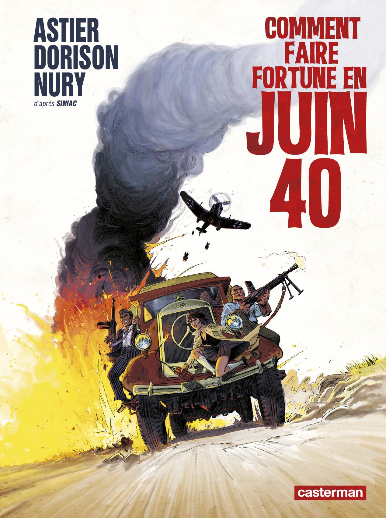 COMMENT FAIRE FORTUNE EN JUIN 40 - LIBREMENT ADAPTE DE SOUS L'AILE NOIRE DES RAPACES DE PIERRE SIN