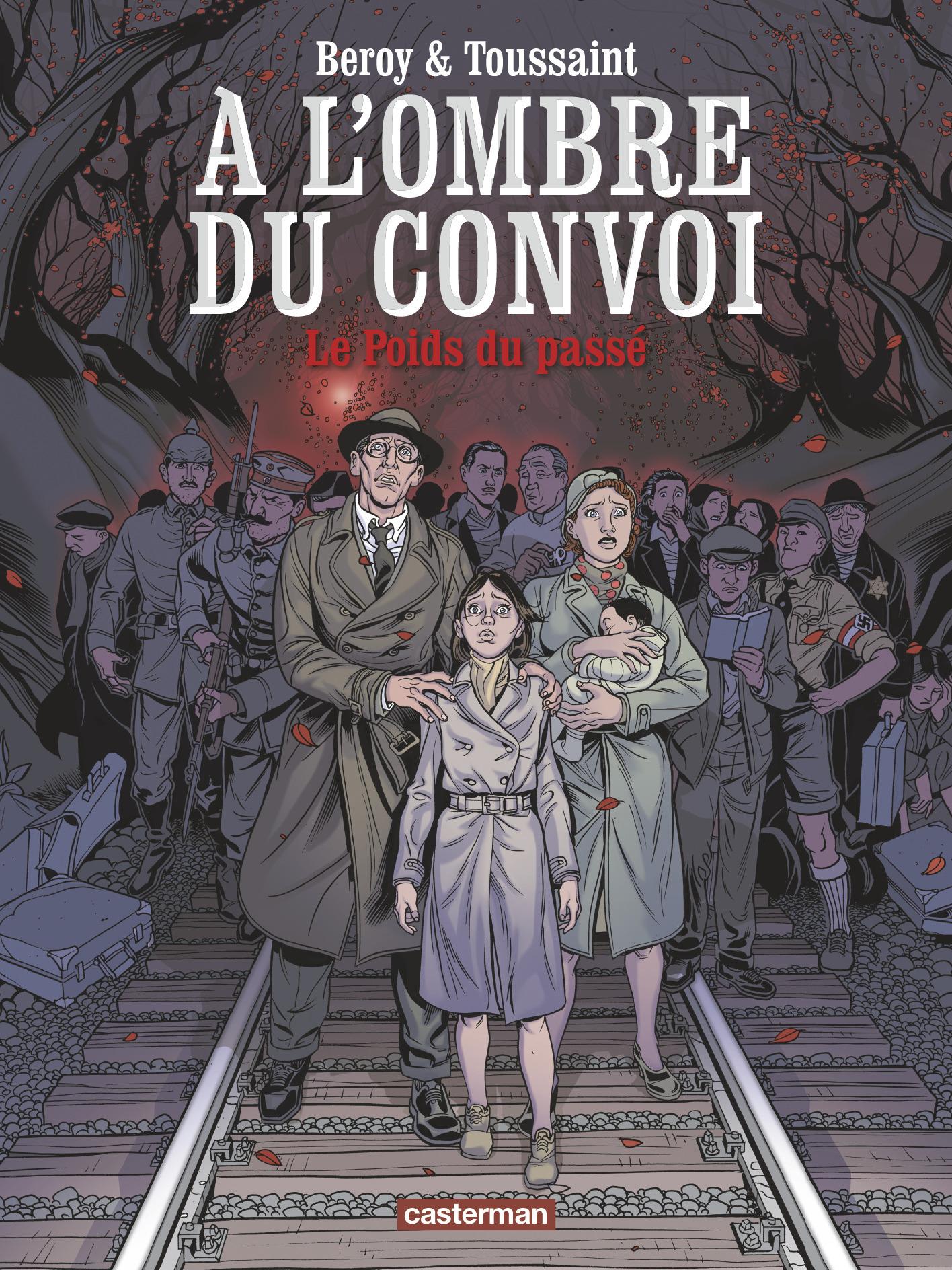A L' OMBRE DU CONVOI - T01 - LE POIDS DU PASSE