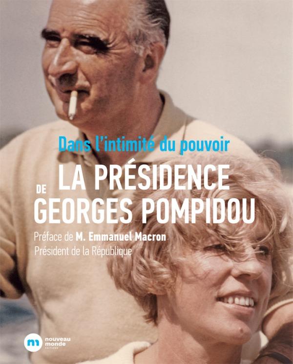 DANS L'INTIMITE DU POUVOIR LA PRESIDENCE DE GEORGES POMPIDOU