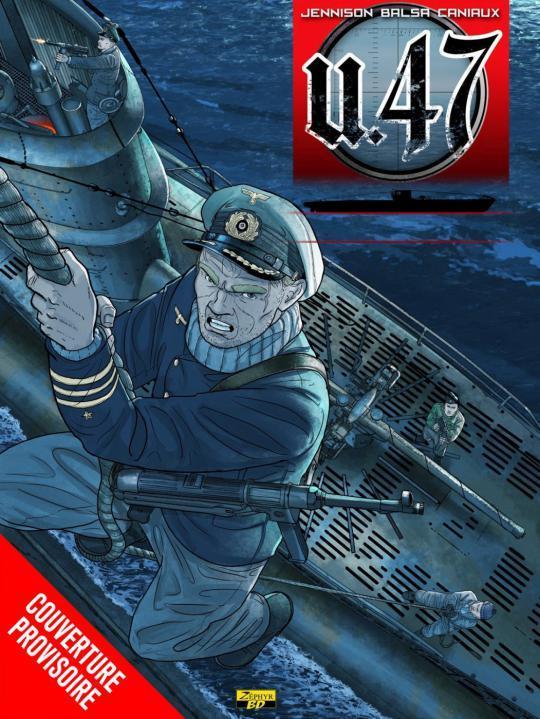 U-47 - TOME 10 - LES PIRATES D'HITLER + DOC