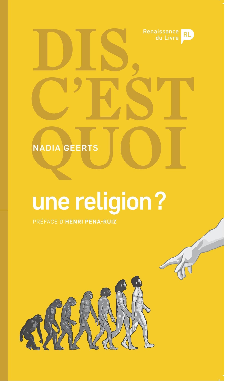 DIS, C'EST QUOI UNE RELIGION?