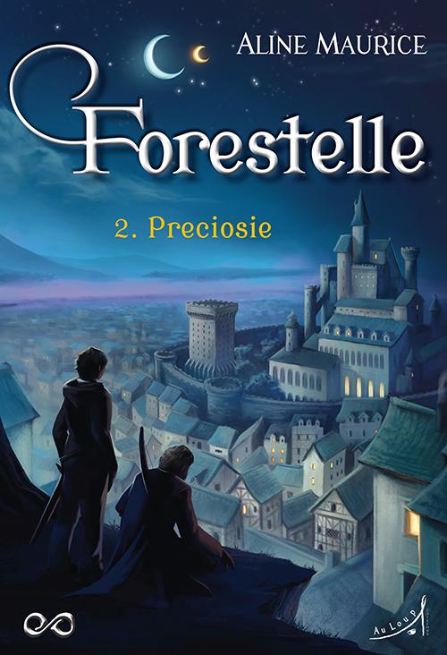 FORESTELLE T2 : PRECIOSIE