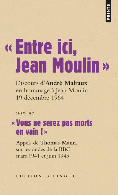 """"""" ENTRE ICI, JEAN MOULIN """": DISCOURS D'ANDRE MALRAUX, 19 DECEMBRE 1964"""