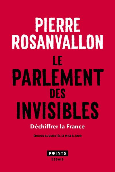 LE PARLEMENT DES INVISIBLES. DECHIFFRER LA FRANCE