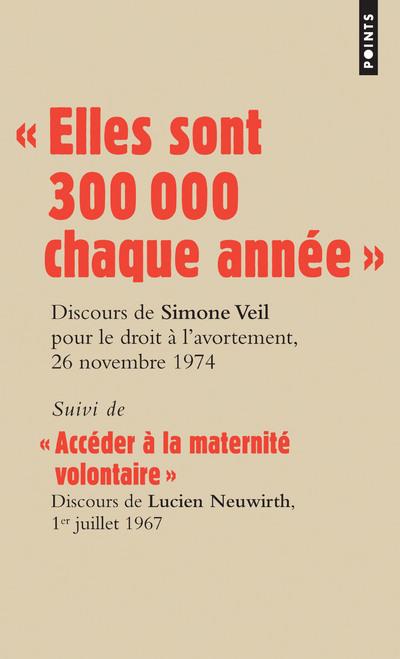 """"""" ELLES SONT 300 000 CHAQUE ANNEE """". DISCOURS DE SIMONE VEIL, 26 NOVEMBRE 1974"""