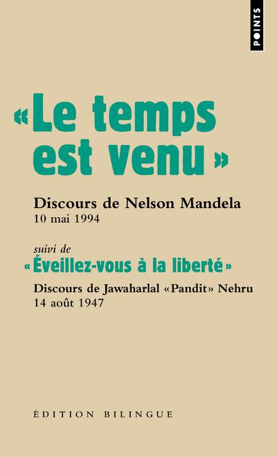 """"""" LE TEMPS EST VENU. """". DISCOURS DE NELSON MANDELA LORS DE SON INVESTITURE, 10 MAI 1994"""