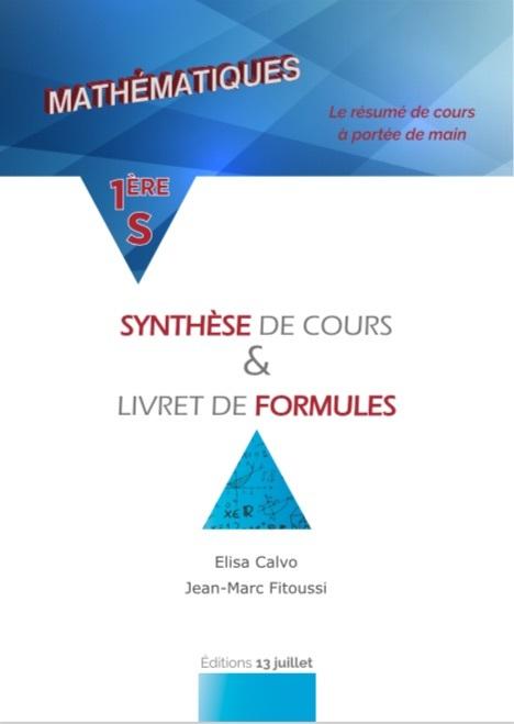 MATHS PREMIERE S - SYNTHESE DE COURS ET LIVRET DE FORMULES - RESUME DE COURS 1ERE S
