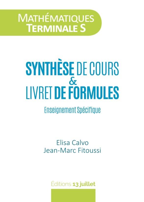 MATHS TERMINALE S - SYNTHESE DE COURS ET LIVRET DE FORMULES - RESUME DE COURS TS
