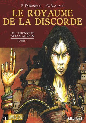 LES CHRONIQUES D'HAMALRON - T01 - LE ROYAUME DE LA DISCORDE - LES CHRONIQUES D'HAMALRON, TOME