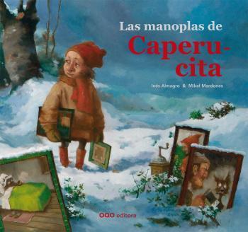LAS MANOPLAS DE CAPERU-CITA (LES MOUFLES DE PETIT CHAPERON ESPAGNOL)