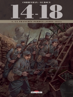 14-18 T4 - LA TRANCHEE PERDUE (AVRIL 1915)