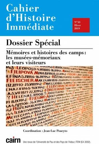 CAHIER D HISTOIRE IMMEDIATE N 53 - MEMOIRES ET HISTOIRES DES CAMPS : LES MUSEES-MEMORIAUX ET LEURS