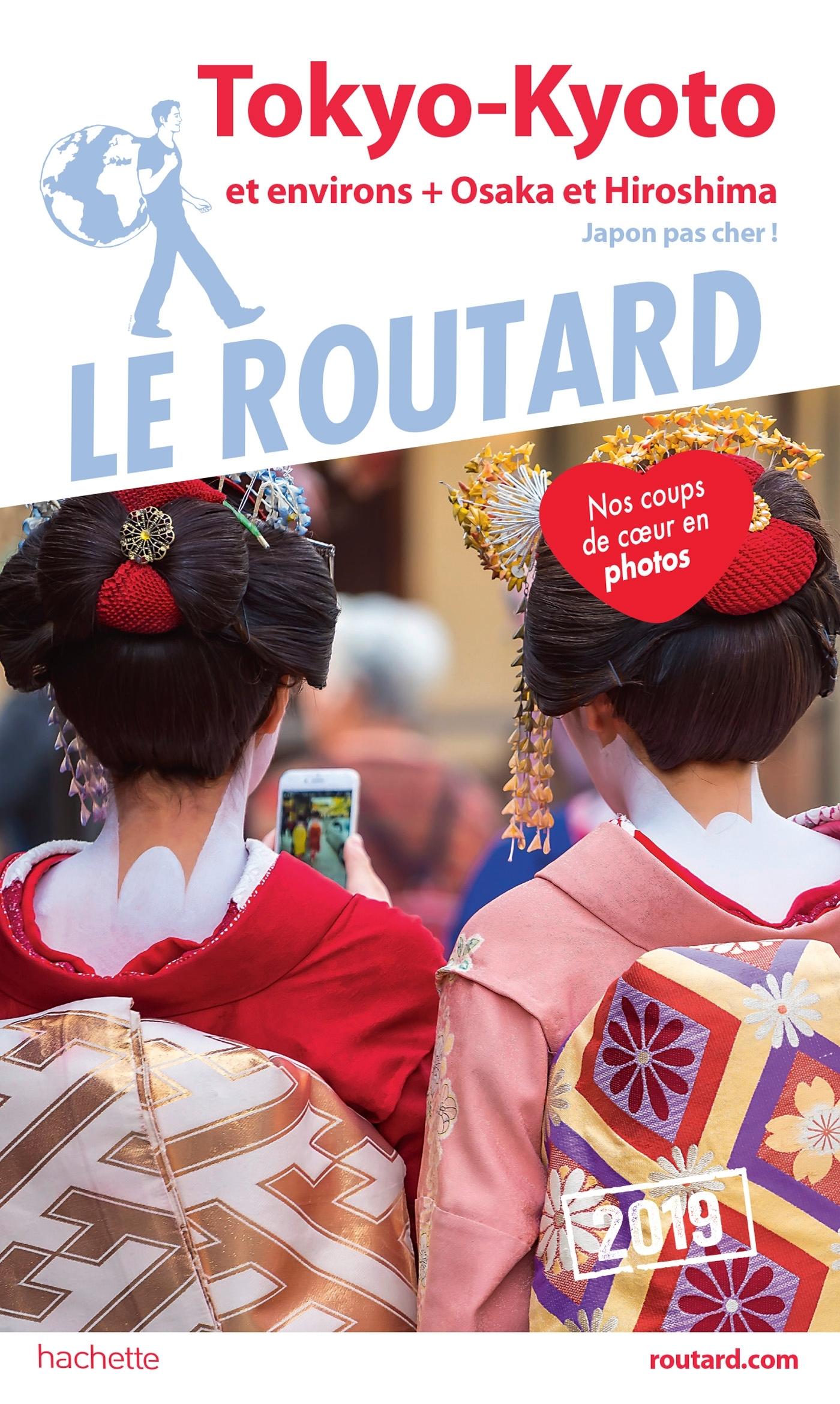 GUIDE DU ROUTARD TOKYO, KYOTO 2019 - +OSAKA, HIROSHIMA, ET LES VILLES IMPERIALES (JAPON PA