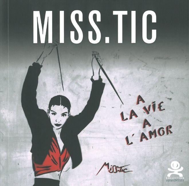 MISS TIC - A LA VIE, A L'AMOR - OPUS DELITS 15