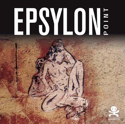 EPSYLON POINT - OPUS DELITS 7