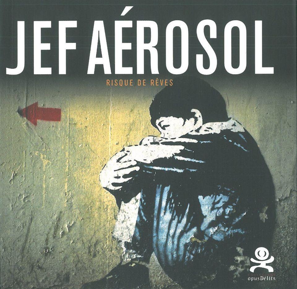JEF AEROSOL - RISQUE DE REVES - OPUS DELITS 12