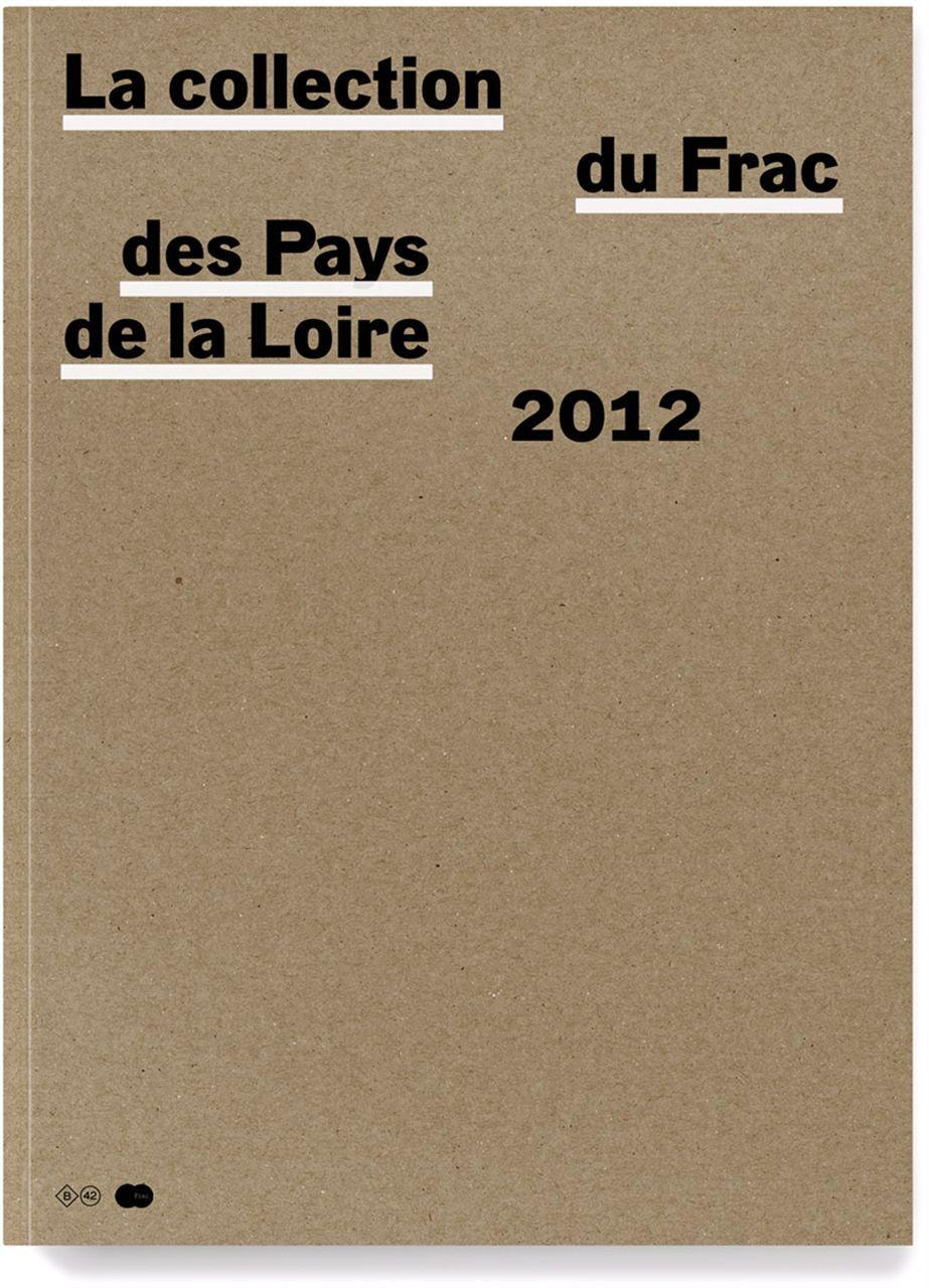 LA COLLECTION DU FRAC DES PAYS DE LA LOIRE - 2012
