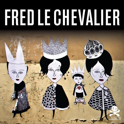 FRED LE CHEVALIER - OPUS DELITS 37