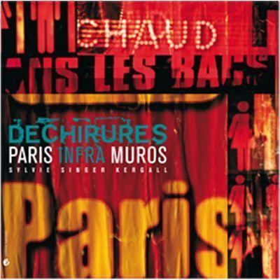 DECHIRURES - PARIS INFRA MUROS