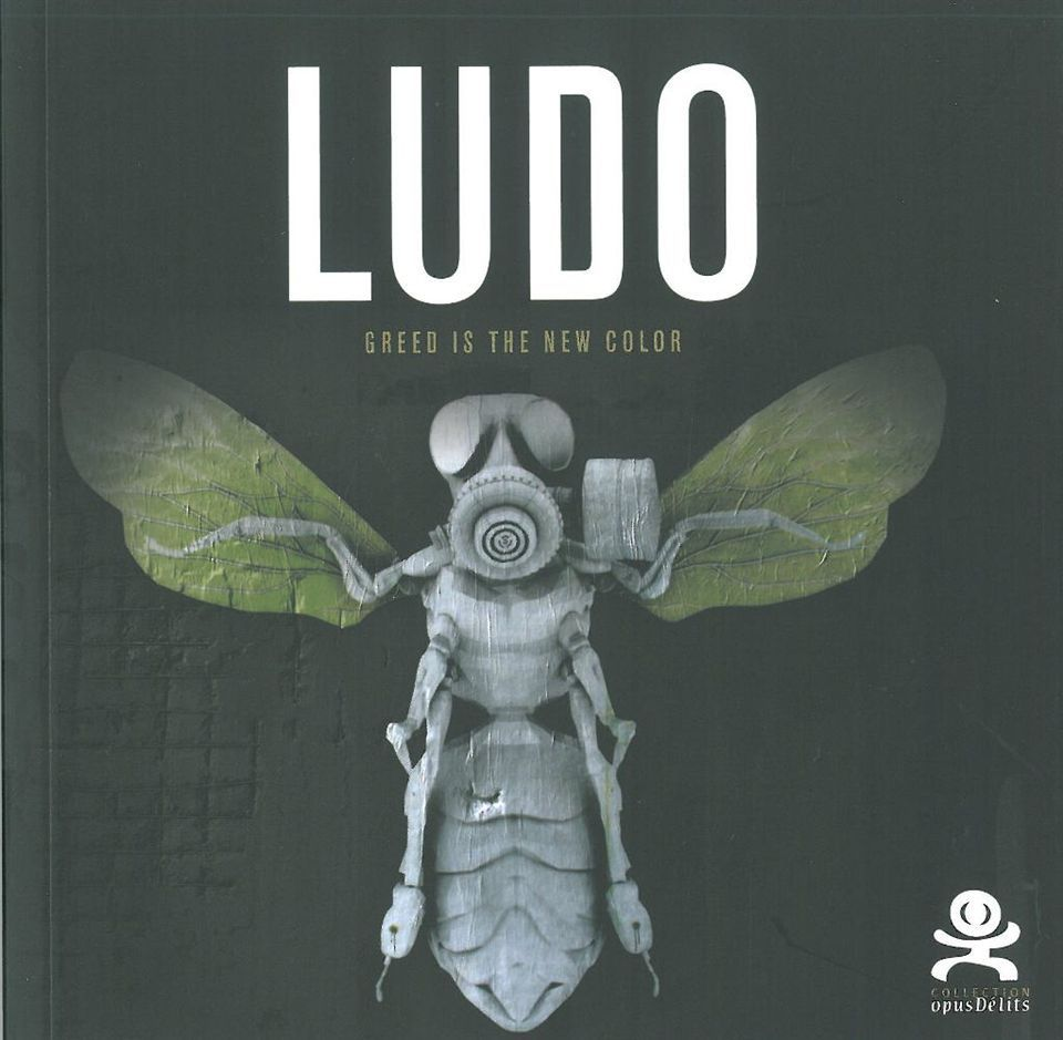 LUDO - GREED IS THE NEW COLOR - OPUS DELIT 23